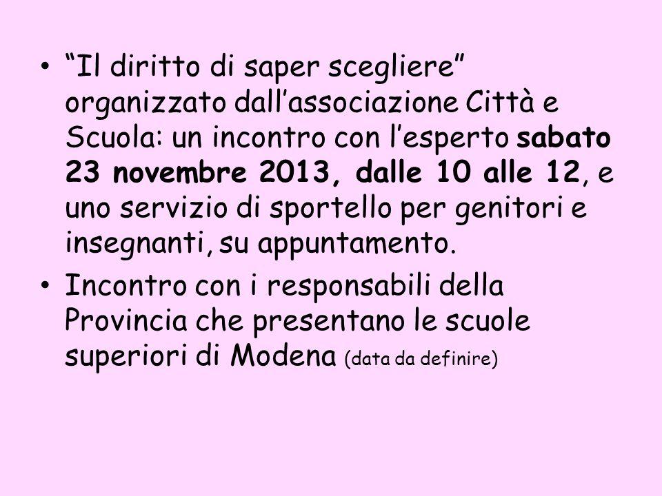 Il diritto di saper scegliere organizzato dall'associazione Città e Scuola: un incontro con l'esperto sabato 23 novembre 2013, dalle 10 alle 12, e uno servizio di sportello per genitori e insegnanti, su appuntamento.