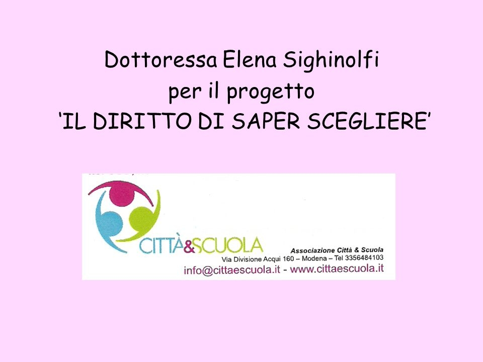 Dottoressa Elena Sighinolfi per il progetto 'IL DIRITTO DI SAPER SCEGLIERE'