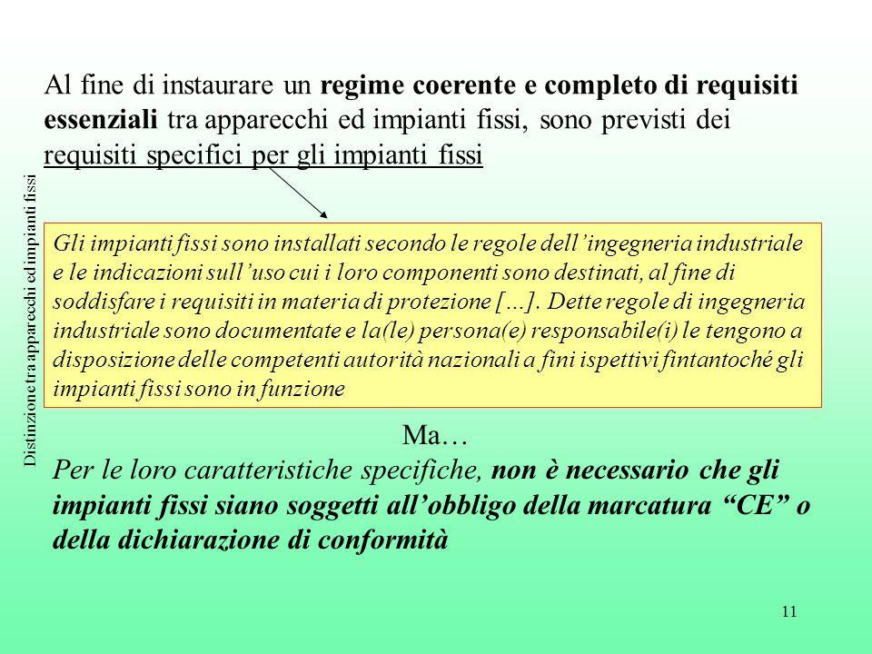 """11 Ma… Per le loro caratteristiche specifiche, non è necessario che gli impianti fissi siano soggetti all'obbligo della marcatura """"CE"""" o della dichiar"""