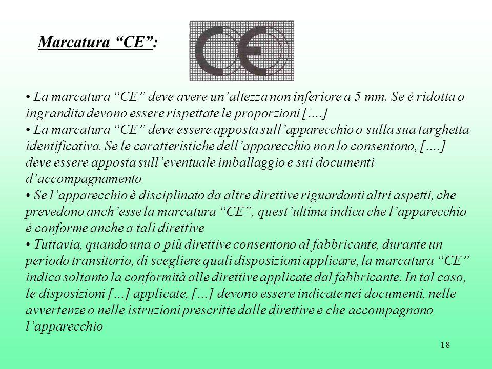 """18 Marcatura """"CE"""": La marcatura """"CE"""" deve avere un'altezza non inferiore a 5 mm. Se è ridotta o ingrandita devono essere rispettate le proporzioni […."""