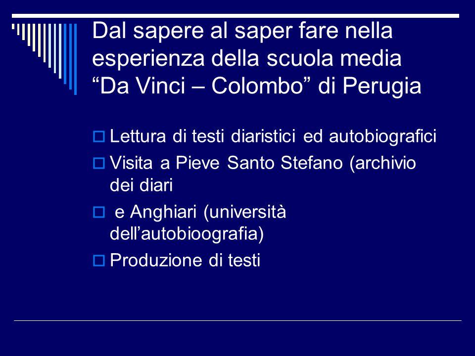 """Dal sapere al saper fare nella esperienza della scuola media """"Da Vinci – Colombo"""" di Perugia  Lettura di testi diaristici ed autobiografici  Visita"""