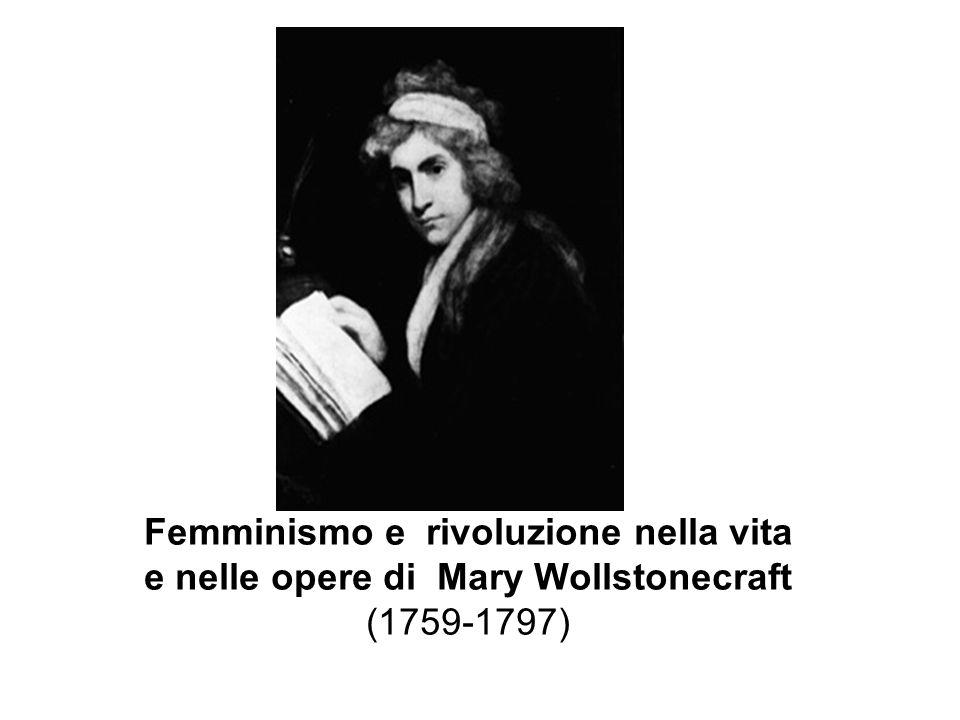 Femminismo e rivoluzione nella vita e nelle opere di Mary Wollstonecraft (1759-1797)