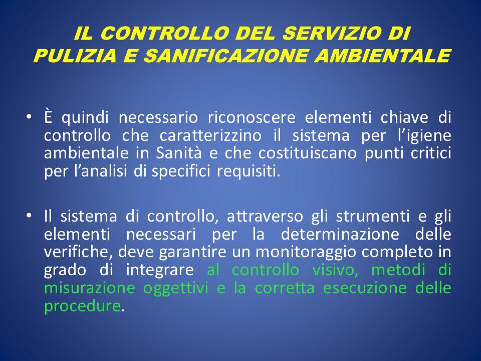 IL CONTROLLO DEL SERVIZIO DI PULIZIA E SANIFICAZIONE AMBIENTALE È quindi necessario riconoscere elementi chiave di controllo che caratterizzino il sis