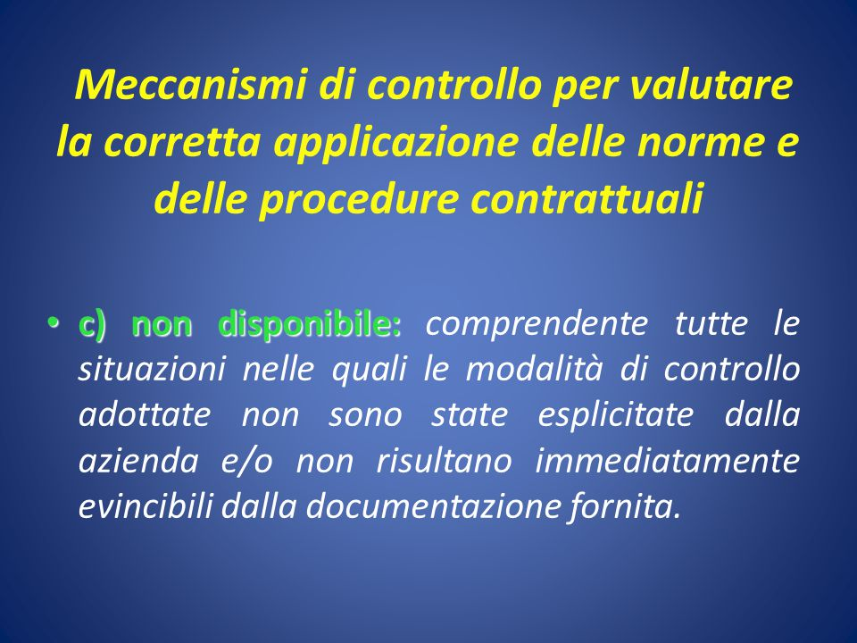 Meccanismi di controllo per valutare la corretta applicazione delle norme e delle procedure contrattuali c) non disponibile: c) non disponibile: compr