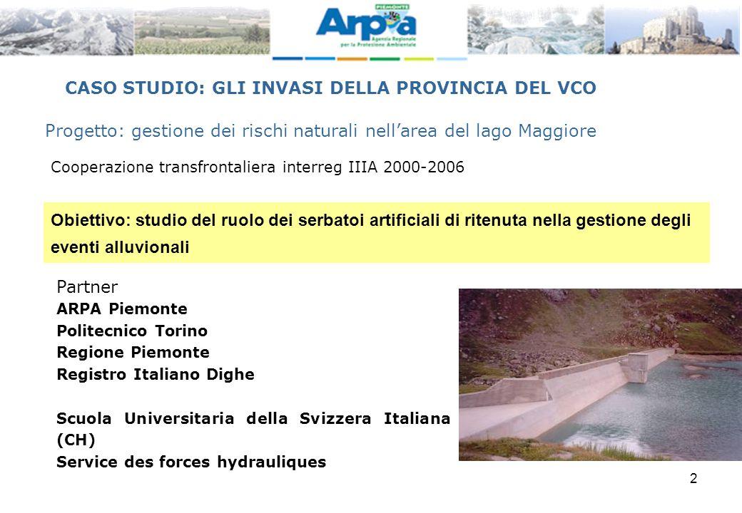 2 Progetto: gestione dei rischi naturali nell'area del lago Maggiore Cooperazione transfrontaliera interreg IIIA 2000-2006 Partner ARPA Piemonte Polit