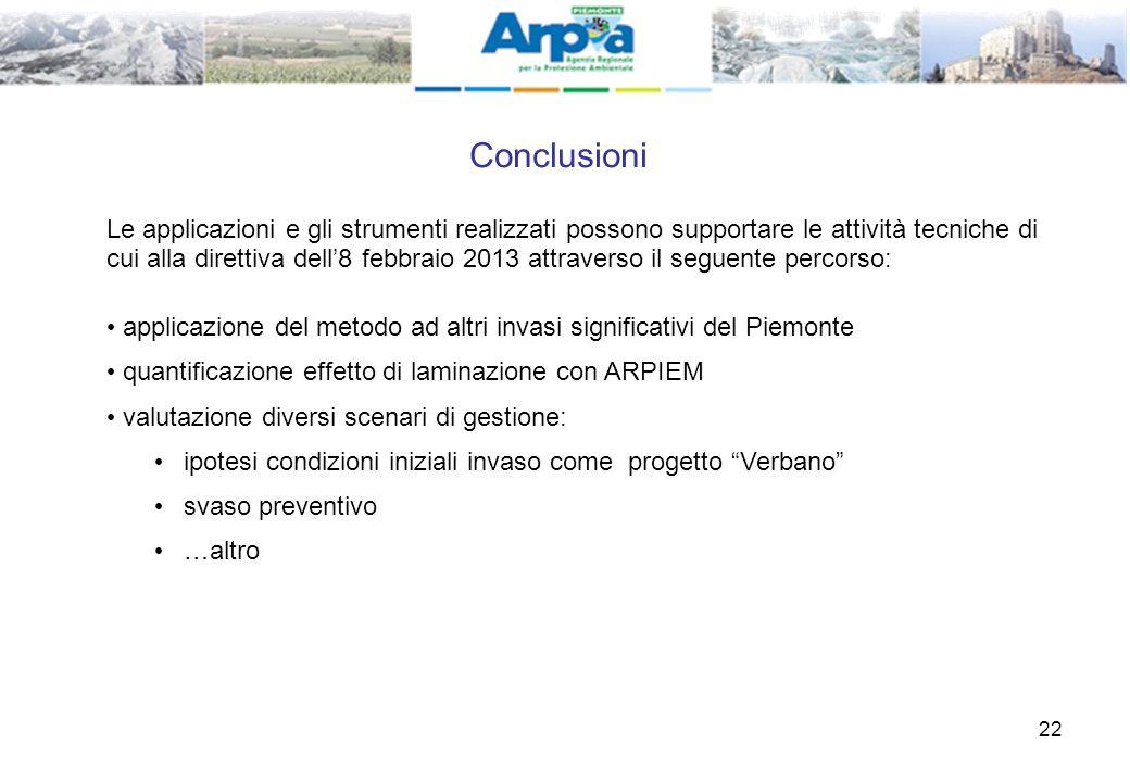 22 Conclusioni e Le applicazioni e gli strumenti realizzati possono supportare le attività tecniche di cui alla direttiva dell'8 febbraio 2013 attrave