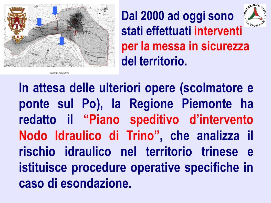 """In attesa delle ulteriori opere (scolmatore e ponte sul Po), la Regione Piemonte ha redatto il """"Piano speditivo d'intervento Nodo Idraulico di Trino"""","""
