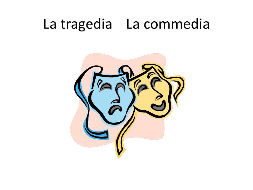 La tragedia La commedia