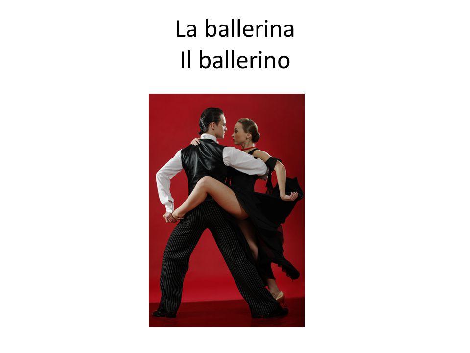 La ballerina Il ballerino