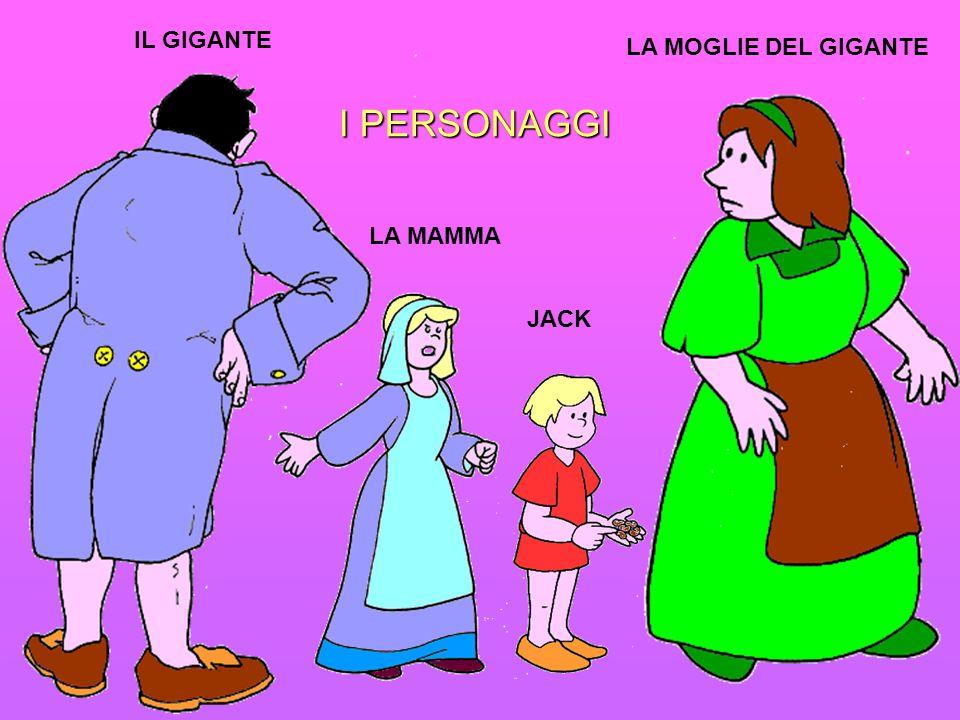 IL GIGANTE LA MAMMA JACK LA MOGLIE DEL GIGANTE I PERSONAGGI