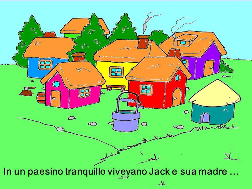 … e Jack ne approfittó, prese la gallina dalle uova d'oro e scappó …