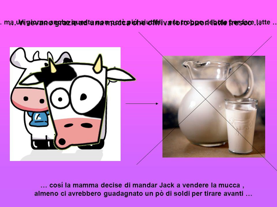 … Vivevano grazie ad una mucca che offriva loro buon latte fresco … … ma un giorno anche questa non potè piứ aiutarli, era troppo debole per fare latt
