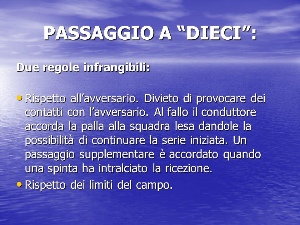 """PASSAGGIO A """"DIECI"""": Questo gioco tradizionale è sempre molto apprezzato dai ragazzi ponendo l'importanza sulle regole. Materiale: Pallone utilizzato"""