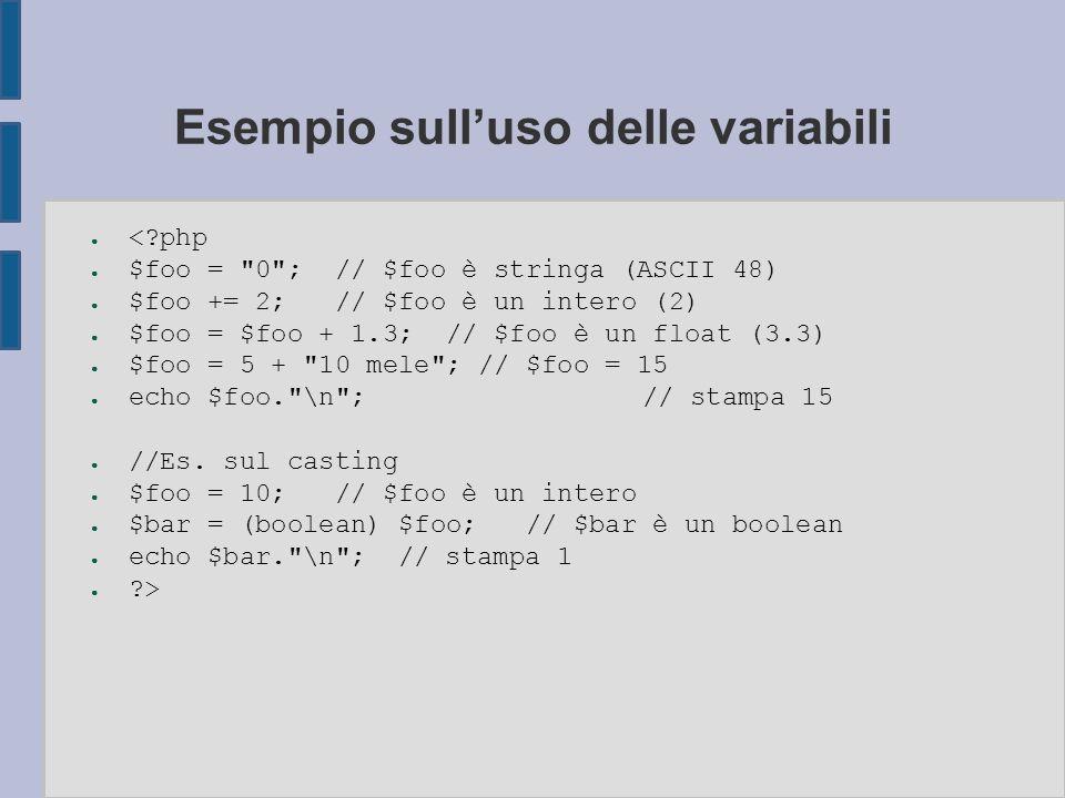 Esempio sull'uso delle variabili ● <?php ● $foo =