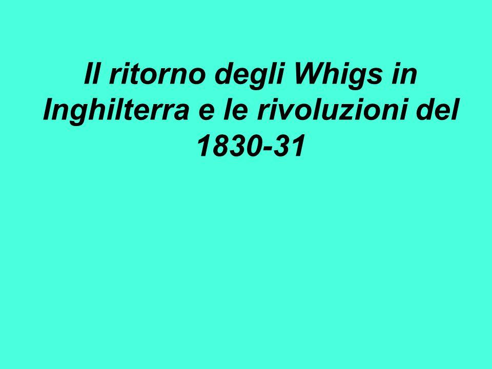 Il ritorno degli Whigs in Inghilterra e le rivoluzioni del 1830-31