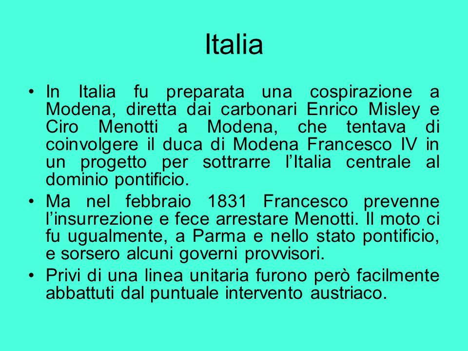 Italia In Italia fu preparata una cospirazione a Modena, diretta dai carbonari Enrico Misley e Ciro Menotti a Modena, che tentava di coinvolgere il du