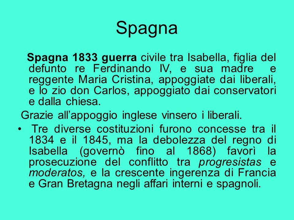 Spagna Spagna 1833 guerra civile tra Isabella, figlia del defunto re Ferdinando IV, e sua madre e reggente Maria Cristina, appoggiate dai liberali, e