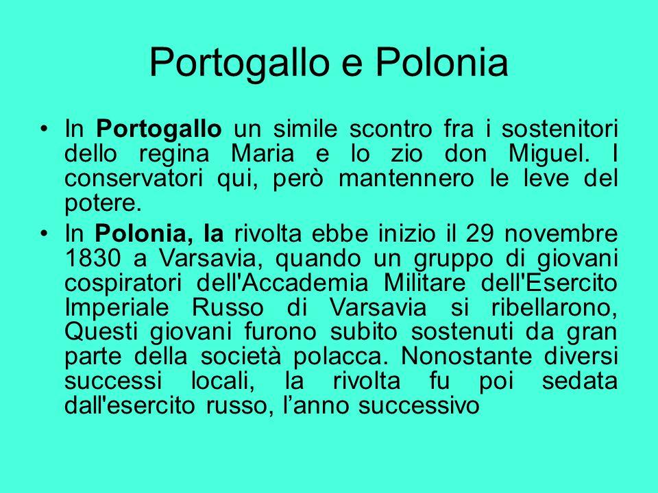 Portogallo e Polonia In Portogallo un simile scontro fra i sostenitori dello regina Maria e lo zio don Miguel. I conservatori qui, però mantennero le