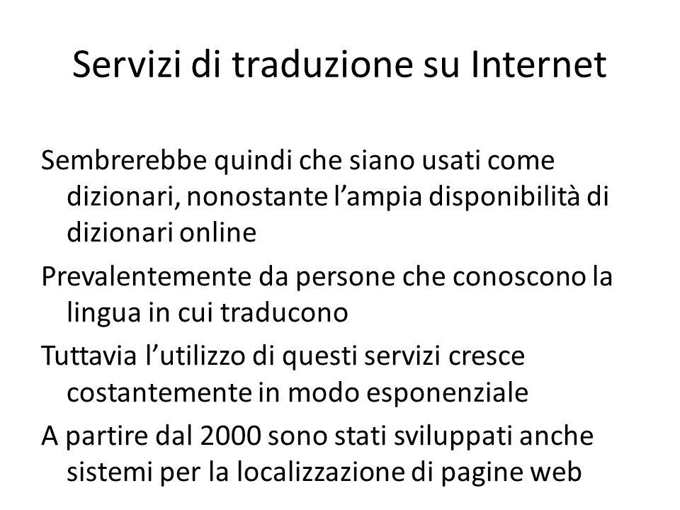 Servizi di traduzione su Internet Sembrerebbe quindi che siano usati come dizionari, nonostante l'ampia disponibilità di dizionari online Prevalenteme