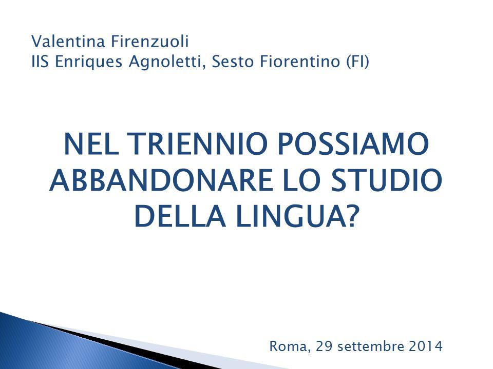 8 COMPETENZE CHIAVE (Parlamento Europeo, 2006) Valentina Firenzuoli IIS Enriques Agnoletti, Sesto Fiorentino (FI) La prima è la comunicazione nella madrelingua Roma, 29 settembre 2014