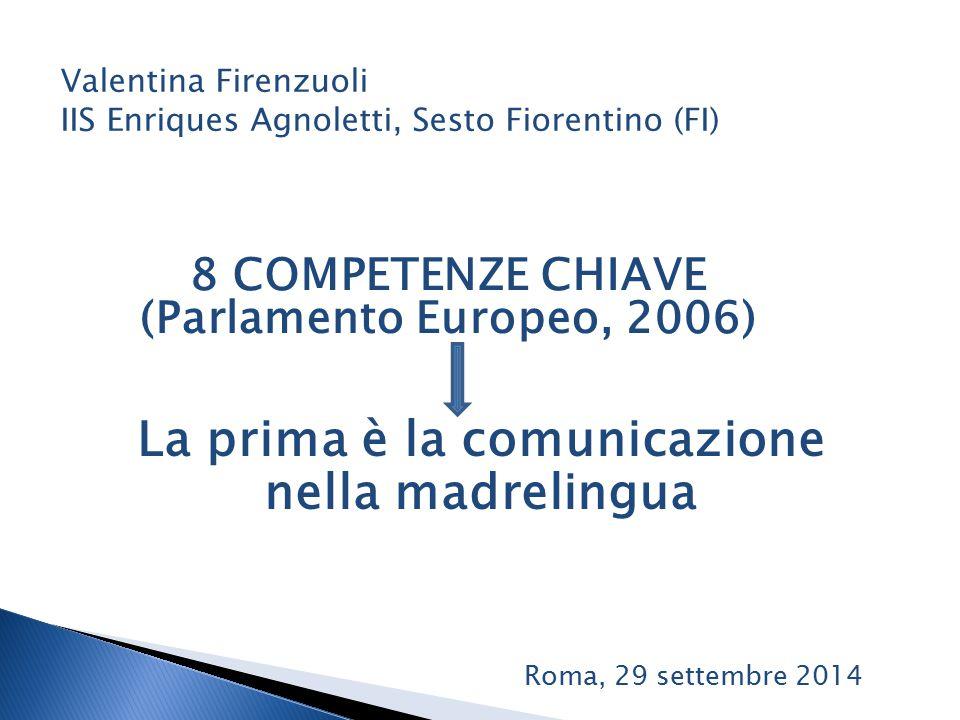 BIENNIO Valentina Firenzuoli IIS Enriques Agnoletti, Sesto Fiorentino (FI) Grammatica SÌ Roma, 29 settembre 2014