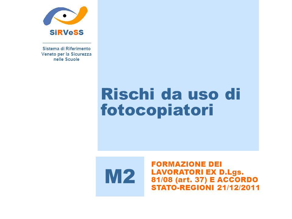 SiRVeSS Sistema di Riferimento Veneto per la Sicurezza nelle Scuole M2 FORMAZIONE DEI LAVORATORI EX D.Lgs.