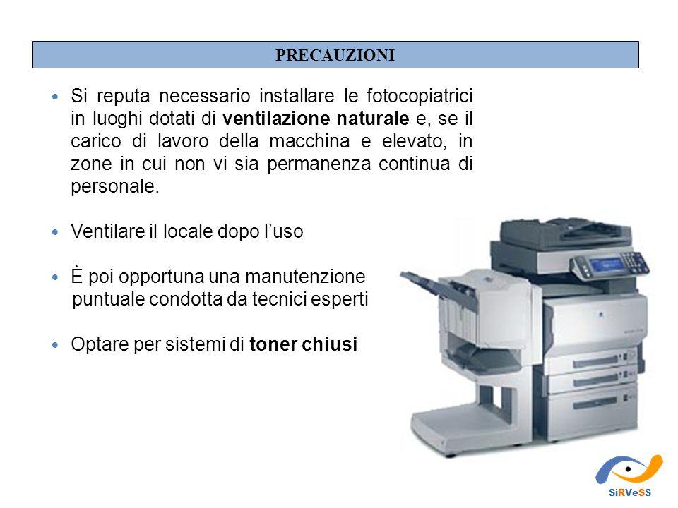 Si reputa necessario installare le fotocopiatrici in luoghi dotati di ventilazione naturale e, se il carico di lavoro della macchina e elevato, in zon