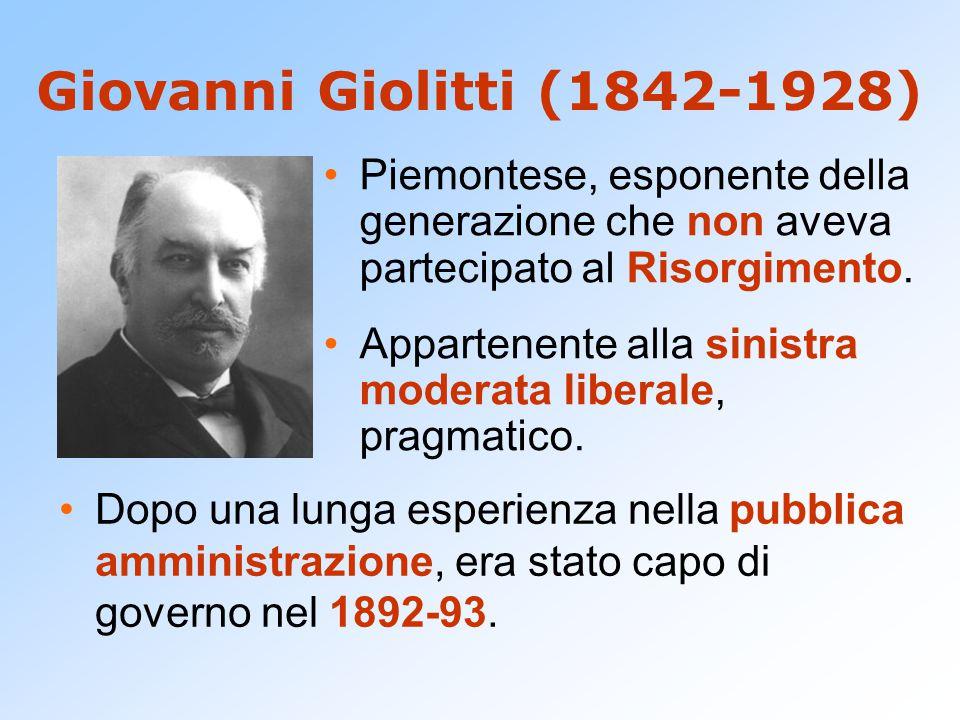 Giovanni Giolitti (1842-1928) Piemontese, esponente della generazione che non aveva partecipato al Risorgimento. Appartenente alla sinistra moderata l