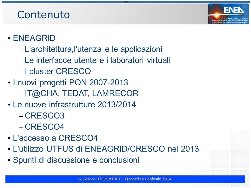 G. Bracco UTFUS/UTICT - Frascati 10 Febbraio 2014 Contenuto ENEAGRID – L'architettura,l'utenza e le applicazioni – Le interfacce utente e i laboratori