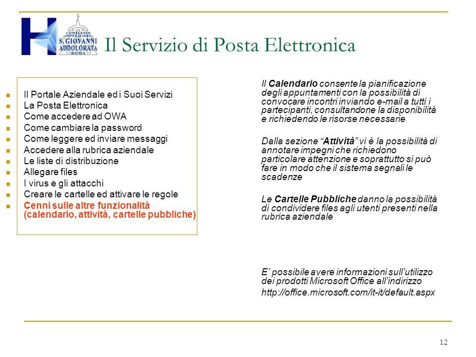 12 Il Servizio di Posta Elettronica Il Portale Aziendale ed i Suoi Servizi La Posta Elettronica Come accedere ad OWA Come cambiare la password Come le