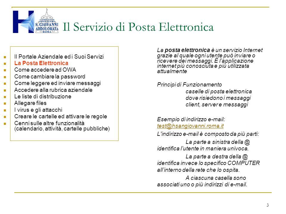 3 Il Portale Aziendale ed i Suoi Servizi La Posta Elettronica Come accedere ad OWA Come cambiare la password Come leggere ed inviare messaggi Accedere