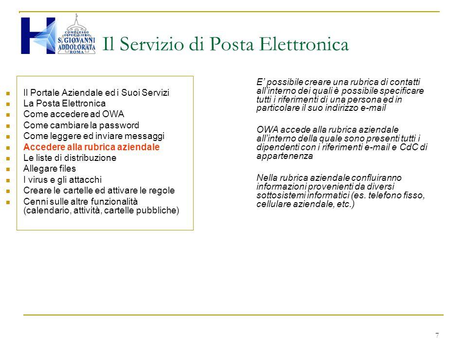 7 Il Servizio di Posta Elettronica Il Portale Aziendale ed i Suoi Servizi La Posta Elettronica Come accedere ad OWA Come cambiare la password Come leg