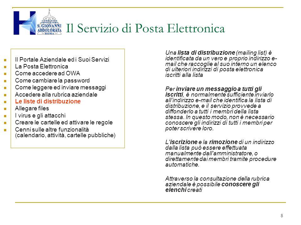 8 Il Servizio di Posta Elettronica Il Portale Aziendale ed i Suoi Servizi La Posta Elettronica Come accedere ad OWA Come cambiare la password Come leg