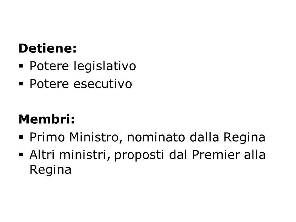Primo Ministro  Membro della House of Commons  Presiede il Cabinet  Propone al sovrano la nomina di varie cariche: ecclesiastiche, giuridiche, istituzionali  Attuale Premier: Gordon Brown
