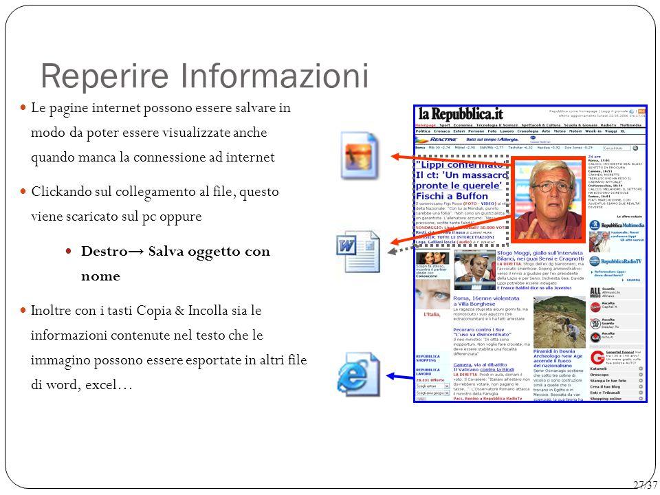 Reperire Informazioni Le pagine internet possono essere salvare in modo da poter essere visualizzate anche quando manca la connessione ad internet Cli