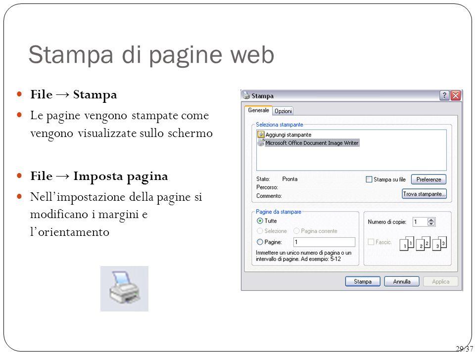 Stampa di pagine web File → Stampa Le pagine vengono stampate come vengono visualizzate sullo schermo File → Imposta pagina Nell'impostazione della pa
