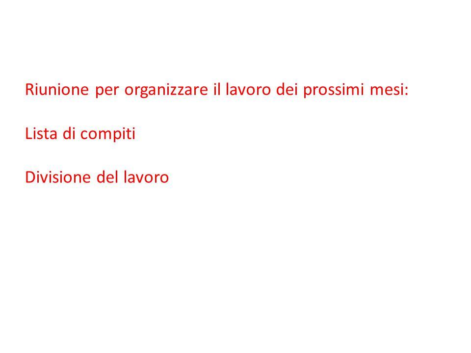 Riunione per organizzare il lavoro dei prossimi mesi: Lista di compiti Divisione del lavoro