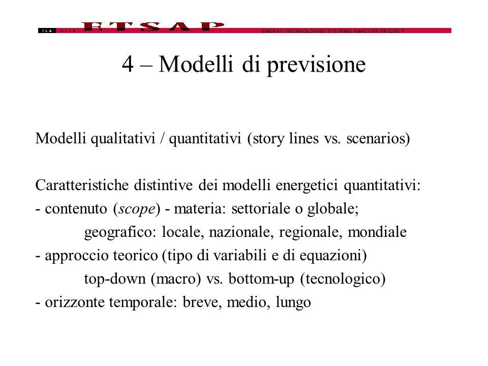 4 – Modelli di previsione Modelli qualitativi / quantitativi (story lines vs.