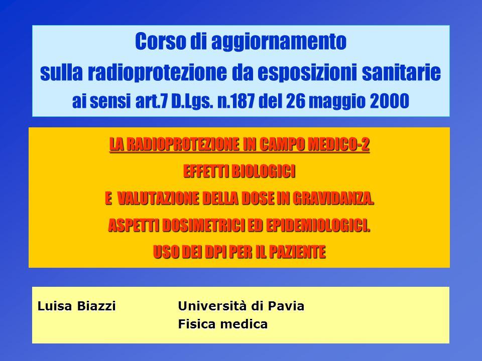 1 Corso di aggiornamento sulla radioprotezione da esposizioni sanitarie ai sensi art.7 D.Lgs. n.187 del 26 maggio 2000 LA RADIOPROTEZIONE IN CAMPO MED