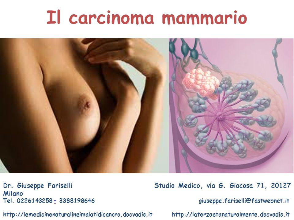 Il carcinoma mammario Dr.Giuseppe Fariselli Studio Medico, via G.