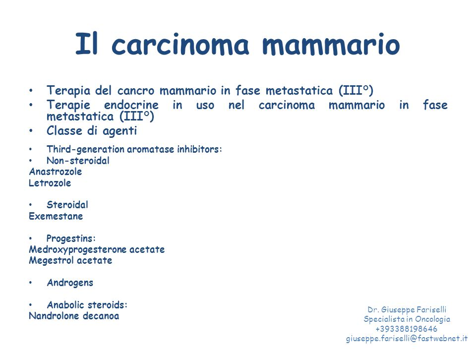 Il carcinoma mammario Terapia del cancro mammario in fase metastatica (III°) Terapie endocrine in uso nel carcinoma mammario in fase metastatica (III°