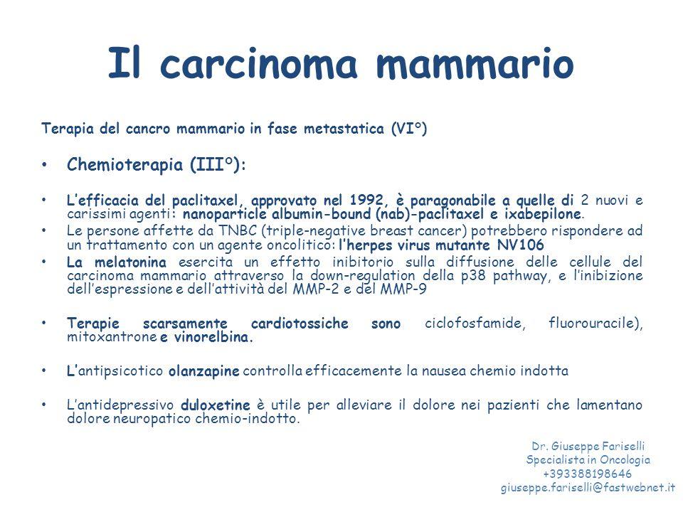 Il carcinoma mammario Terapia del cancro mammario in fase metastatica (VI°) Chemioterapia (III°): L'efficacia del paclitaxel, approvato nel 1992, è pa