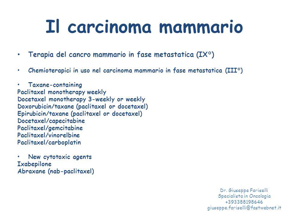 Il carcinoma mammario Terapia del cancro mammario in fase metastatica (IX°) Chemioterapici in uso nel carcinoma mammario in fase metastatica (III°) Ta