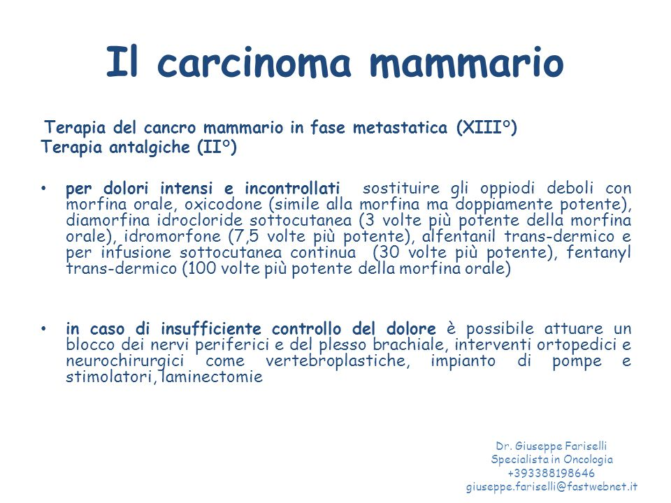Il carcinoma mammario Terapia del cancro mammario in fase metastatica (XIII°) Terapia antalgiche (II°) per dolori intensi e incontrollati sostituire g