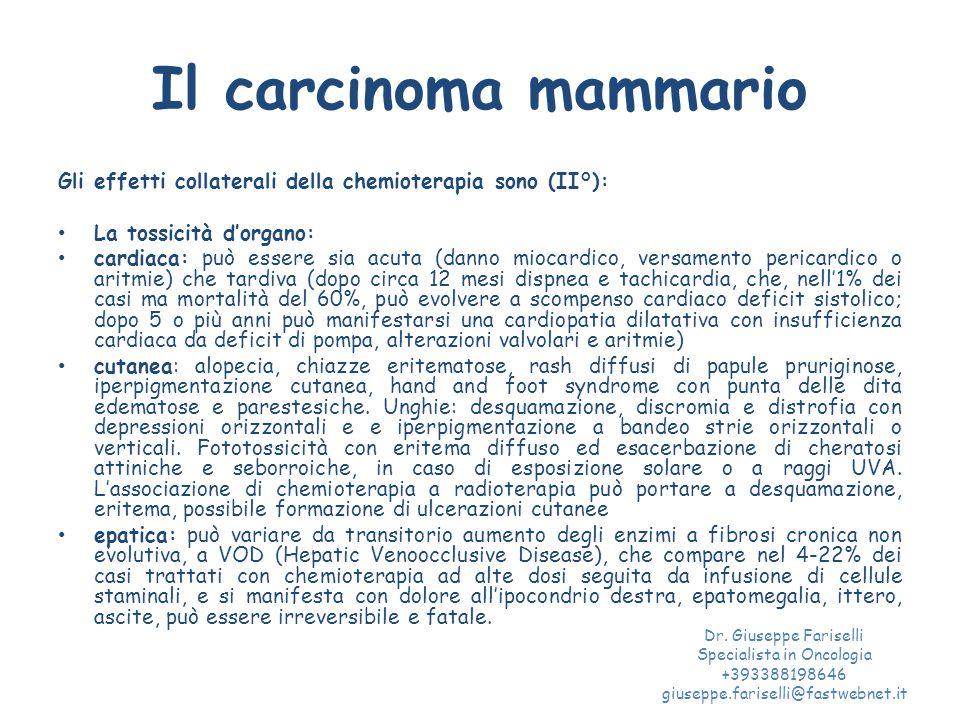 Il carcinoma mammario Gli effetti collaterali della chemioterapia sono (II°): La tossicità d'organo: cardiaca: può essere sia acuta (danno miocardico,