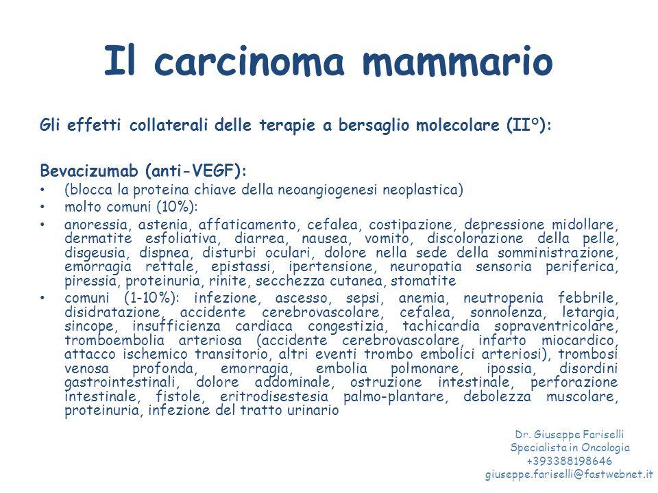 Il carcinoma mammario Gli effetti collaterali delle terapie a bersaglio molecolare (II°): Bevacizumab (anti-VEGF): (blocca la proteina chiave della ne