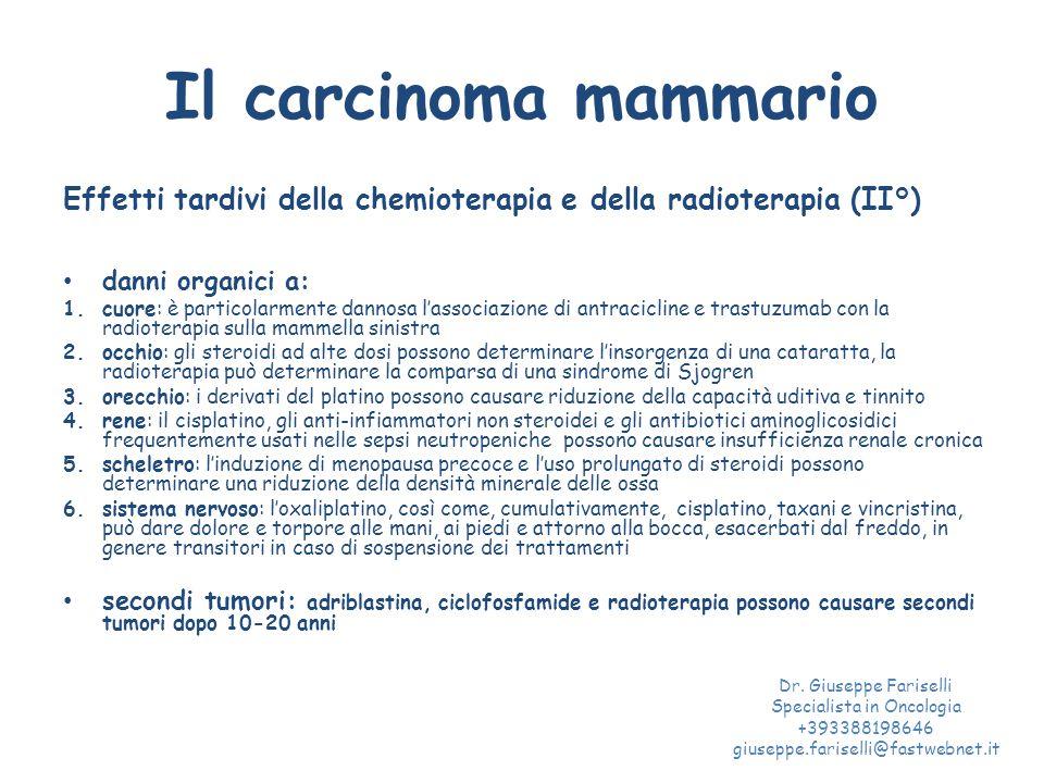 Il carcinoma mammario Effetti tardivi della chemioterapia e della radioterapia (II°) danni organici a: 1.cuore: è particolarmente dannosa l'associazio