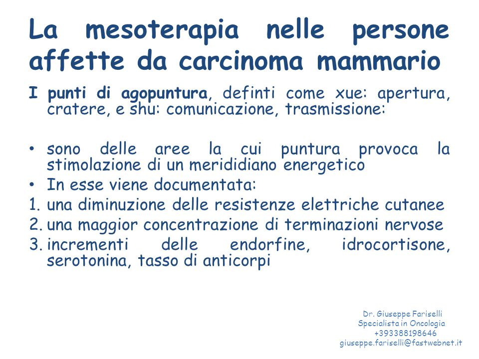 La mesoterapia nelle persone affette da carcinoma mammario I punti di agopuntura, definti come xue: apertura, cratere, e shu: comunicazione, trasmissi