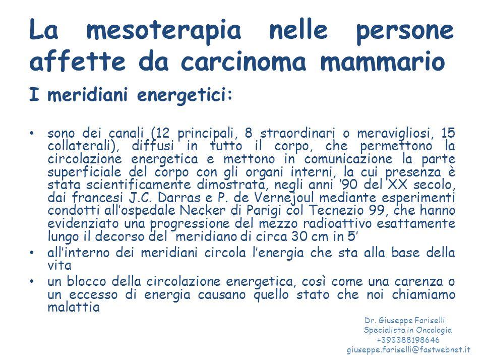La mesoterapia nelle persone affette da carcinoma mammario I meridiani energetici: sono dei canali (12 principali, 8 straordinari o meravigliosi, 15 c