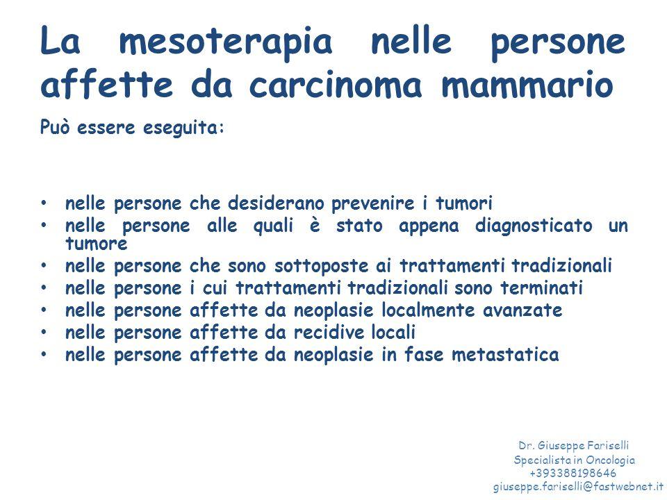 La mesoterapia nelle persone affette da carcinoma mammario Può essere eseguita: nelle persone che desiderano prevenire i tumori nelle persone alle qua